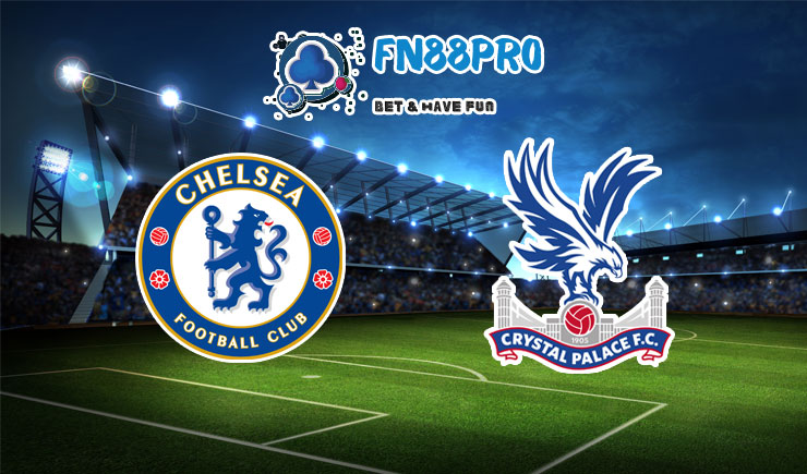 ทาย ผล บอล วัน นี้ Chelsea vs Crystal Palace, 18:30 – 03/10