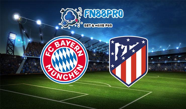 ทาย ผล บอล วัน นี้ Bayern Munich vs Atletico Madrid, 02:00 – 22/10/2020