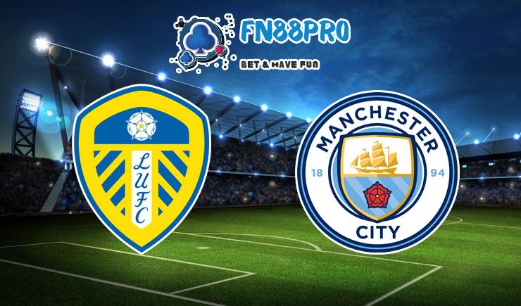 ทาย ผล บอล วัน นี้ Leeds United vs Manchester City, 23:30 - 03/10/2020