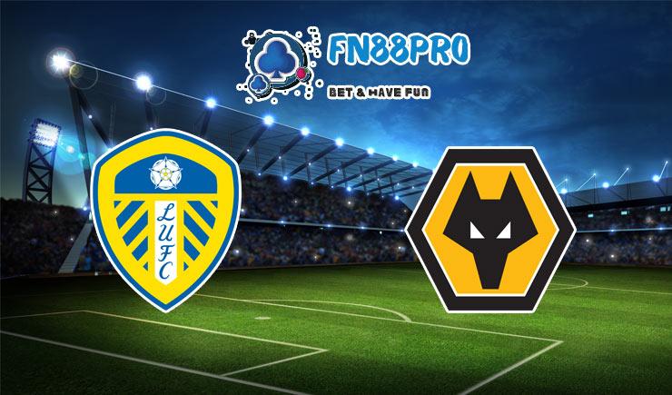 ทาย ผล บอล วัน นี้ Leeds United vs Wolves, 02:00 – 20/10/2020