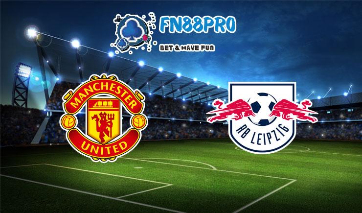 ทาย ผล บอล วัน นี้ Manchester United vs RB Leipzig, 03:00 – 29/10/2020