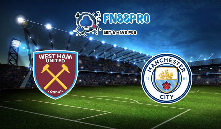 ทาย ผล บอล วัน นี้ West Ham vs Manchester City, 18:30 – 24/10/2020