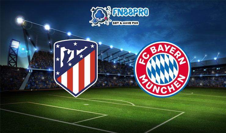 ทาย ผล บอล วัน นี้ Atletico Madrid vs Bayern Munich, 03:00 – 02/12