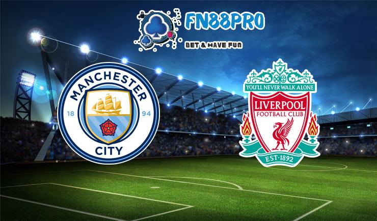 ทาย ผล บอล วัน นี้ Manchester City vs Liverpool, 23:30 ...