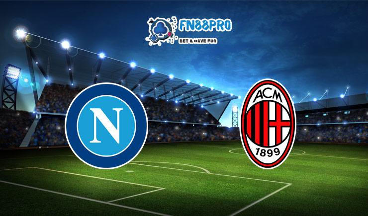 ทาย ผล บอล วัน นี้ Napoli vs AC Milan, 02:45 – 23/11/2020