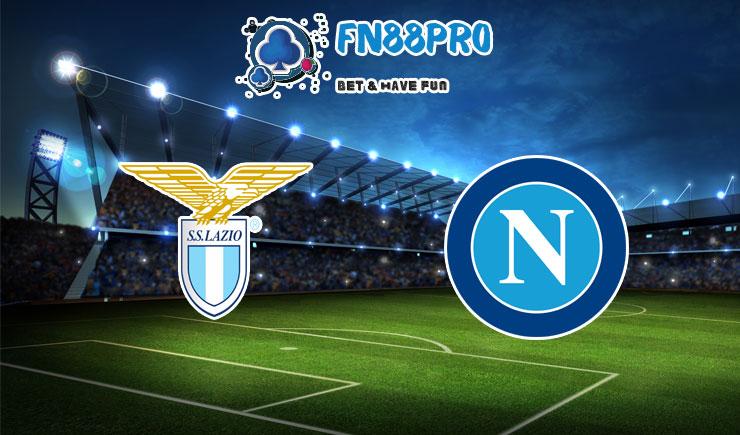 ทาย ผล บอล วัน นี้ Lazio vs Napoli, 02:45 – 21/12/2020