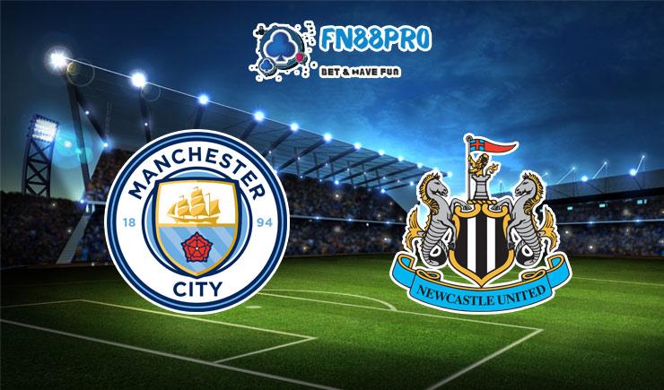 ทาย ผล บอล วัน นี้ Manchester City vs Newcastle, 03:00 – 27/12/2020