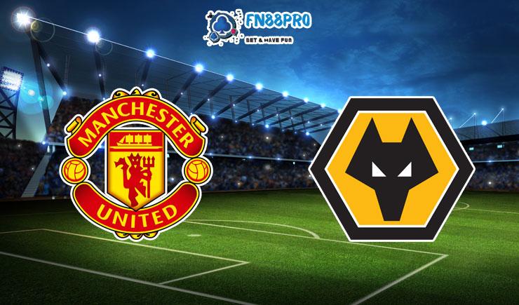 ทาย ผล บอล วัน นี้ Manchester United vs Wolverhampton, 03:00 – 30/12