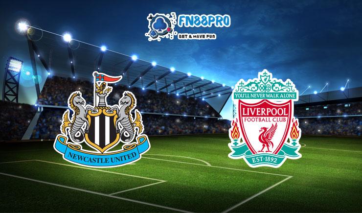 ทาย ผล บอล วัน นี้ Newcastle vs Liverpool, 03:00 – 31/12