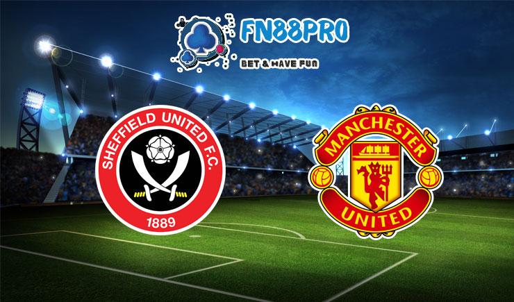 ทาย ผล บอล วัน นี้ Sheffield vs Man United, 03:00 – 18/12/2020