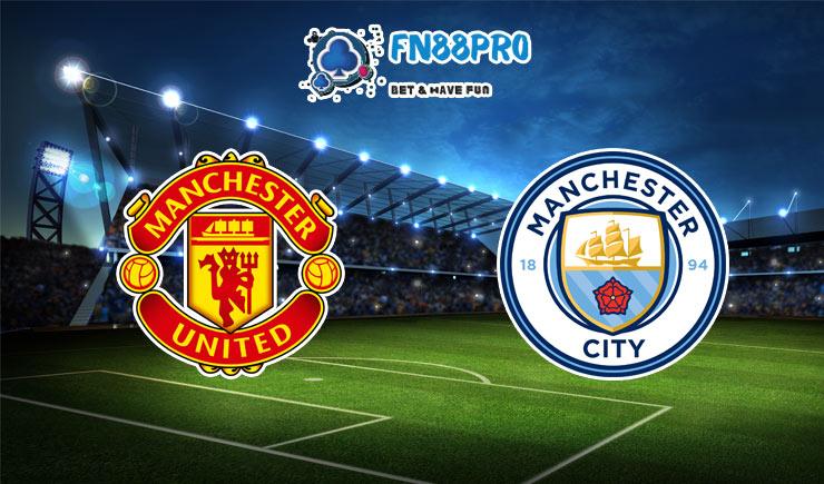 ทาย ผล บอล วัน นี้ Manchester United vs Manchester City, 02:45 – 07/01