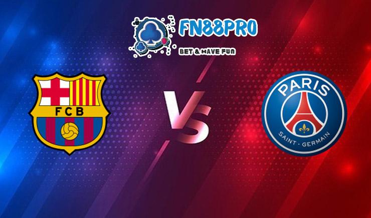 ทาย ผล บอล วัน นี้ Barcelona vs Paris Saint Germain, 00:30 – 17/02