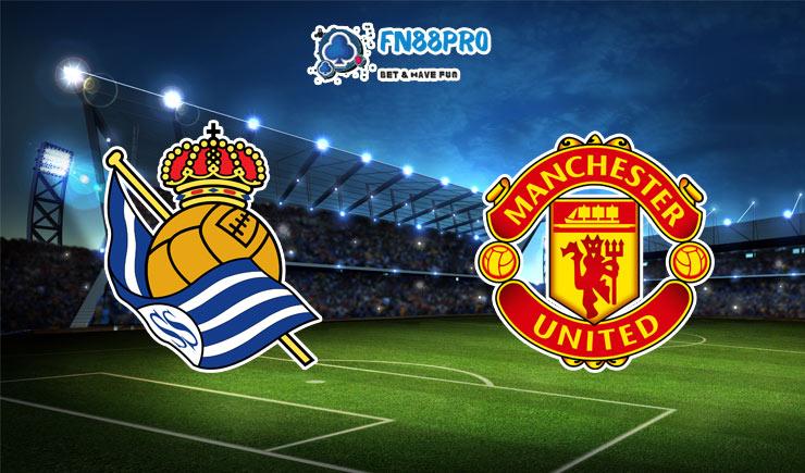 ทาย ผล บอล วัน นี้ Real Sociedad vs Manchester United, 00:55 – 19/02